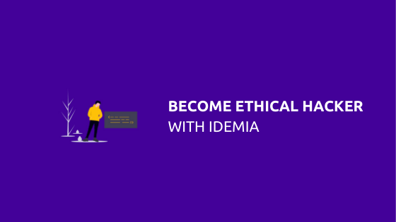 Become an Ethical Hacker with IDEMIA