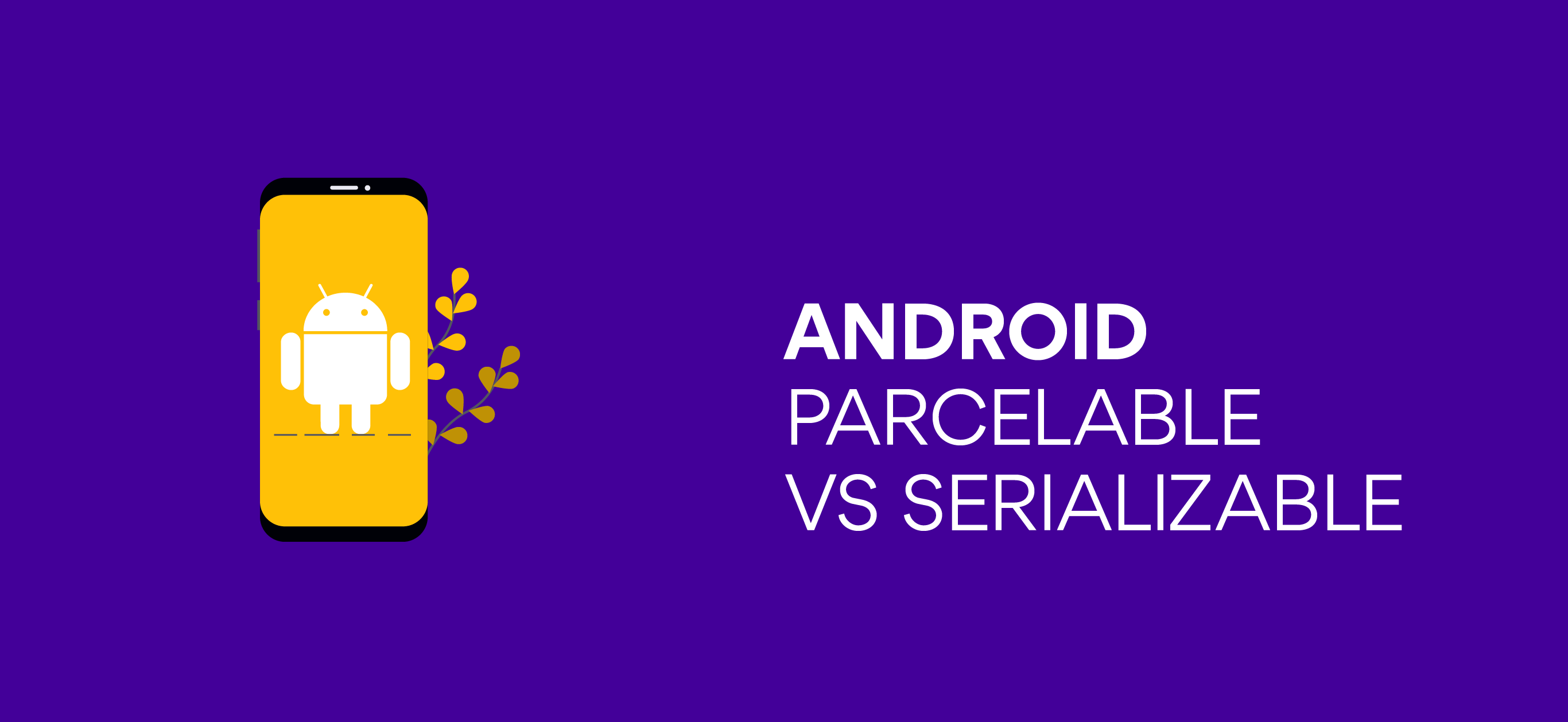 Parcelable vs Serializable – Podstawy Androida