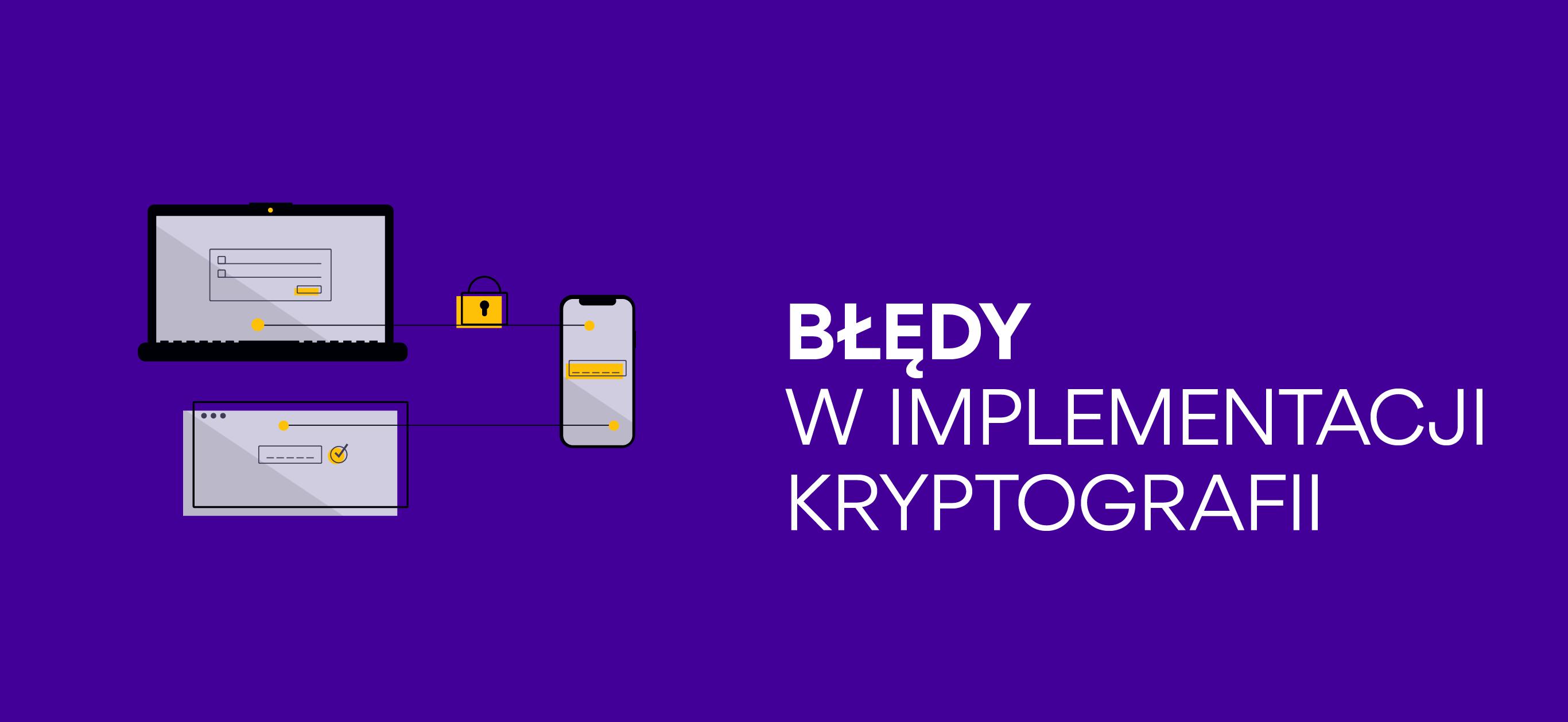 Błędy wimplementacji kryptografii