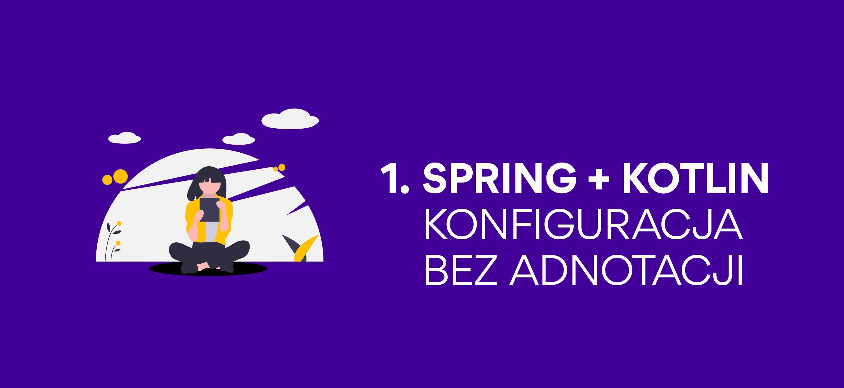 Spring + Kotlin 1: konfiguracja bezadnotacji