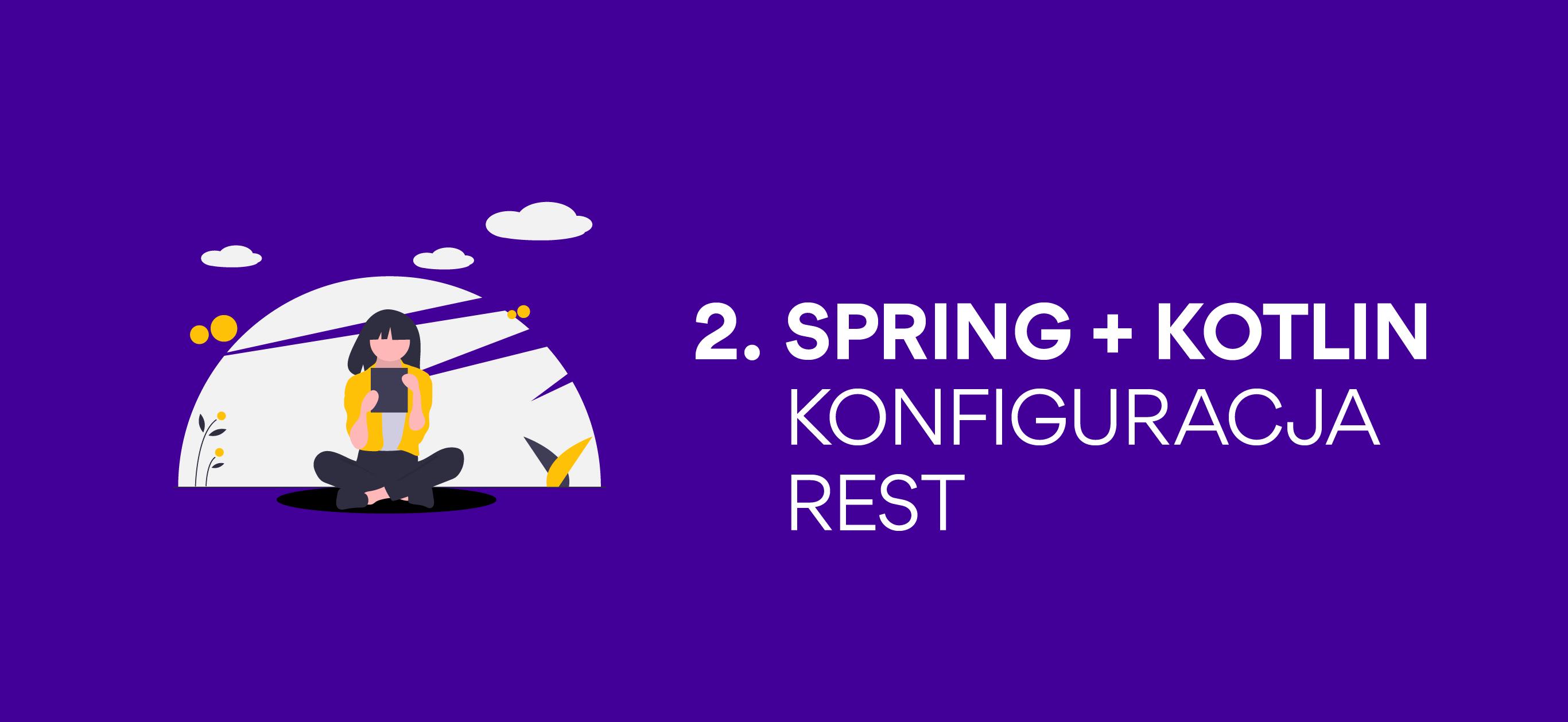Spring + Kotlin 2 : konfiguracja REST