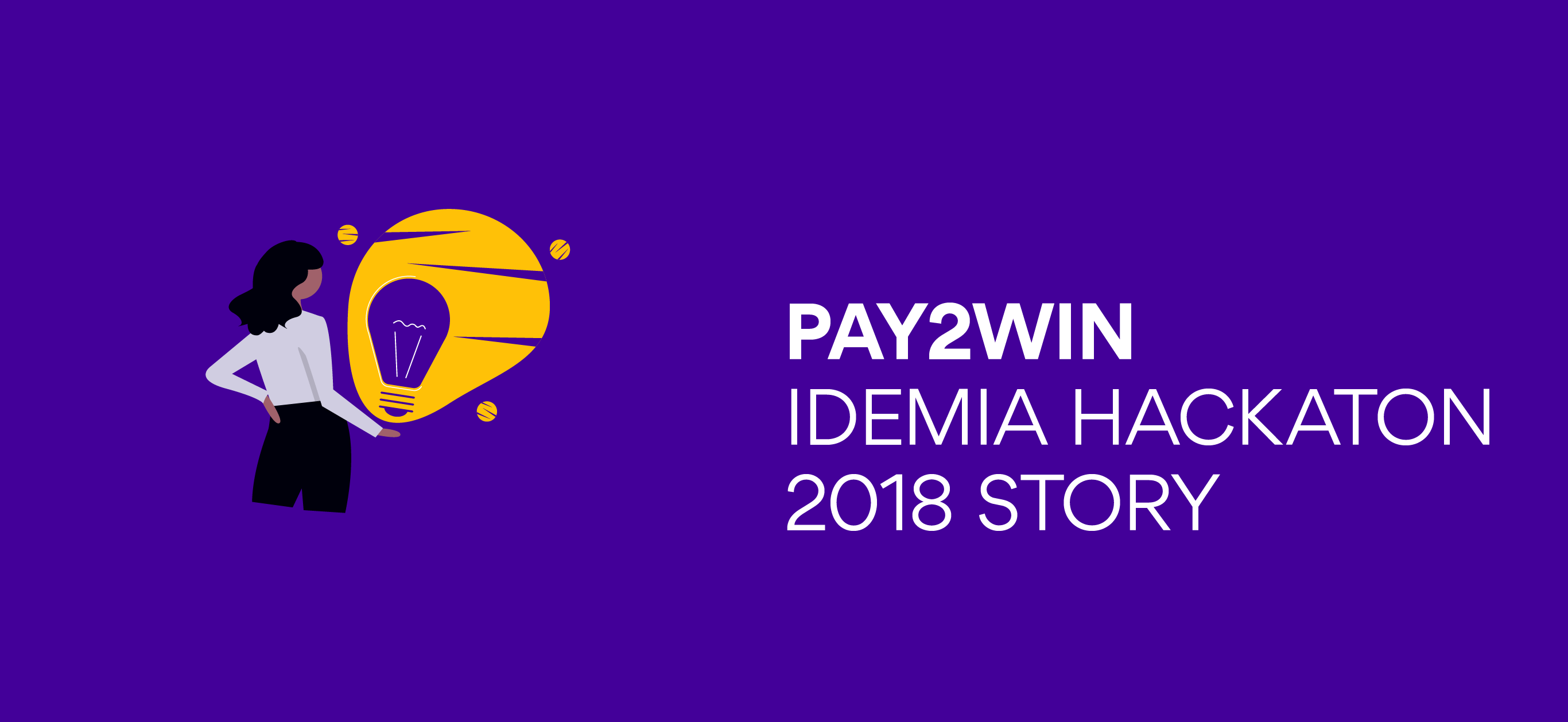 IDEMIA Hackaton 2018 story – Pay2Win