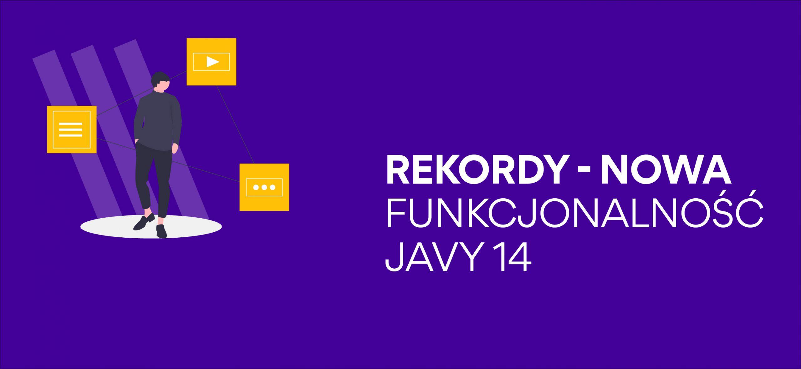Rekordy – nowa funkcjonalność Javy 14