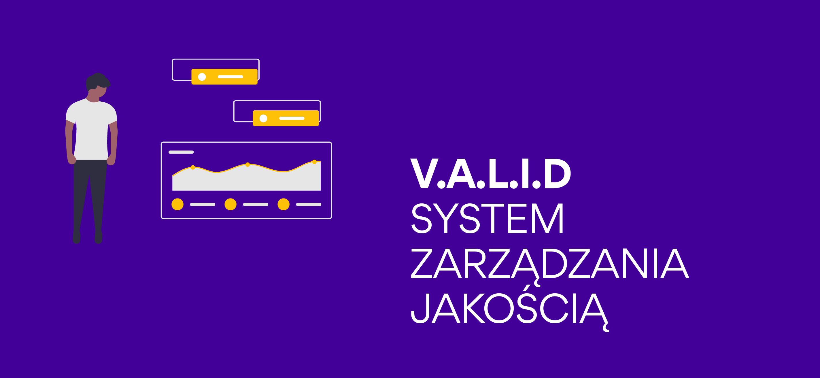 V.A.L.I.D. , czyli system zarządzania jakością