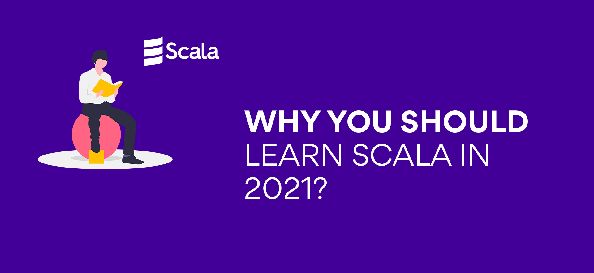 Why you should learn Scala in 2021?